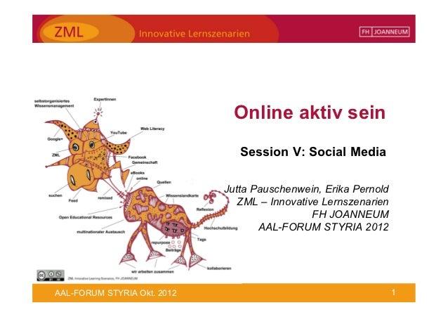 Online aktiv sein                                Session V: Social Media                             Jutta Pauschenwein, E...