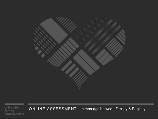 ONLINE ASSESSMENT - a marriage between Faculty & Registry
