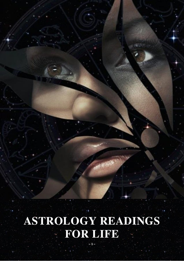 ASTROLOGY READINGS     FOR LIFE        ~1~