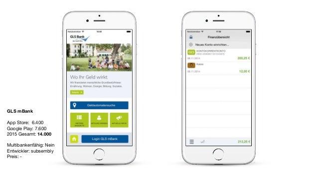 GLS mBank App Store: 6.400  Google Play: 7.600  2015 Gesamt: 14.000  Multibankenfähig: Nein  Entwickler: subsembly   Preis...
