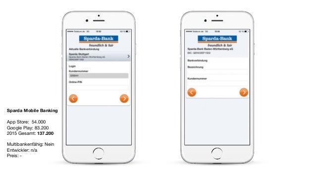 Sparda Mobile Banking App Store: 54.000  Google Play: 83.200  2015 Gesamt: 137.200  Multibankenfähig: Nein  Entwickler: n/...