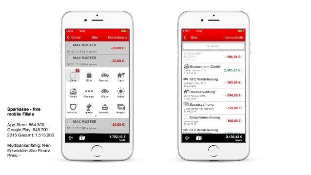 Sparkasse - Ihre mobile Filiale App Store: 864.300  Google Play: 648.700  2015 Gesamt: 1.513.000  Multibankenfähig: Nein  ...