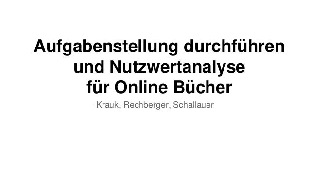 Aufgabenstellung durchführen und Nutzwertanalyse für Online Bücher Krauk, Rechberger, Schallauer
