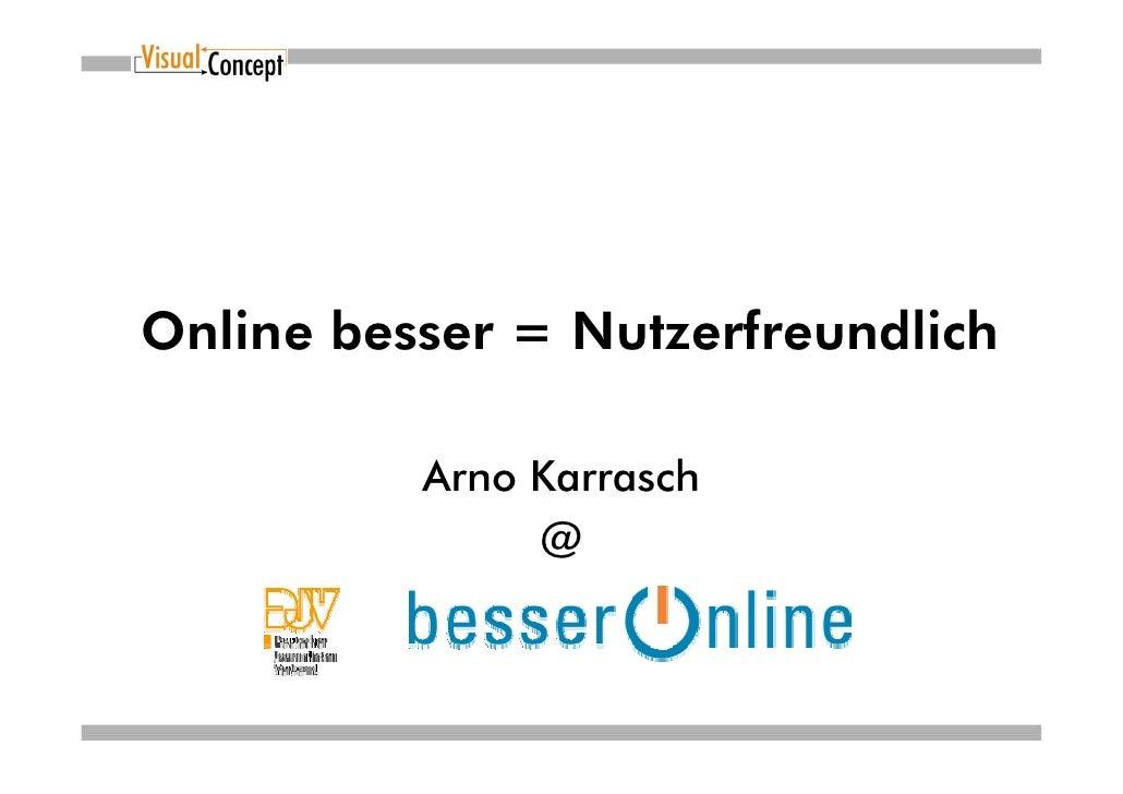 Online besser = Nutzerfreundlich            Arno Karrasch                @