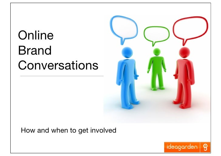 Online Brand Conversations     How and when to get involved