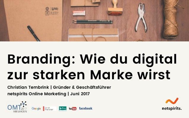 Branding: Wie du digital zur starken Marke wirst Christian Tembrink | Gründer & Geschäftsführer netspirits Online Marketin...