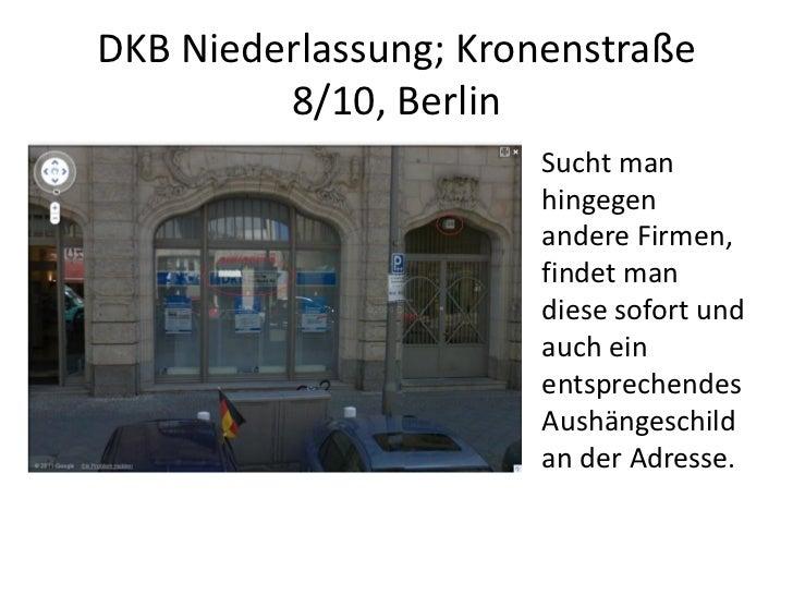DKB Niederlassung; Kronenstraße         8/10, Berlin                       Sucht man                       hingegen       ...