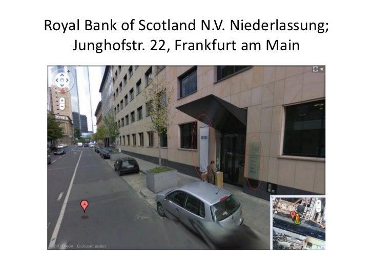 Royal Bank of Scotland N.V. Niederlassung;    Junghofstr. 22, Frankfurt am Main