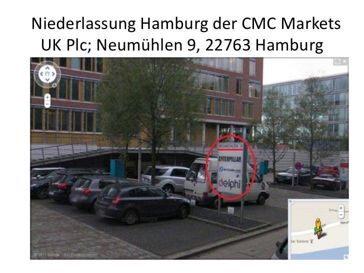 Niederlassung Hamburg der CMC Markets UK Plc; Neumühlen 9, 22763 Hamburg