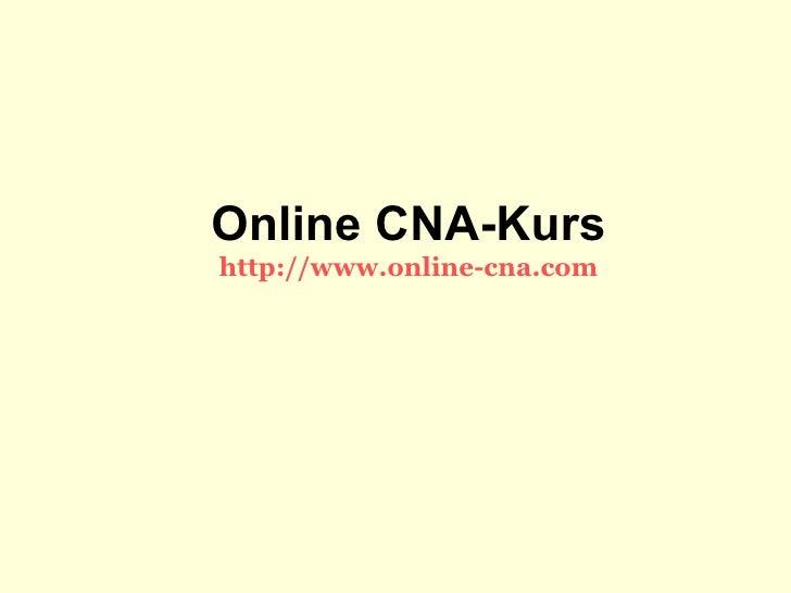 Online CNA-Kurs http://www.online-cna.com