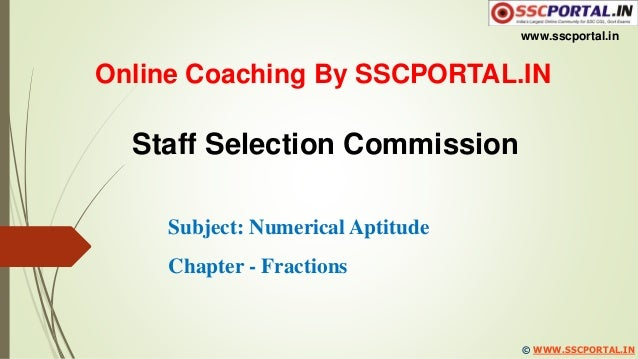 www.sscportal.in © WWW.SSCPORTAL.IN Online Coaching By SSCPORTAL.IN Staff Selection Commission Subject: Numerical Aptitude...