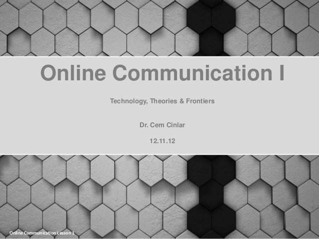 Online Communication I                                Technology, Theories & Frontiers                                    ...