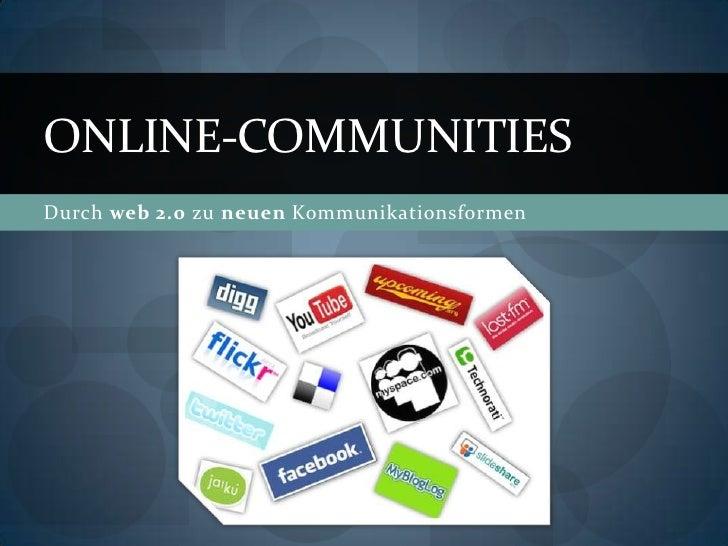 ONLINE-COMMUNITIES Durch web 2.0 zu neuen Kommunikationsformen