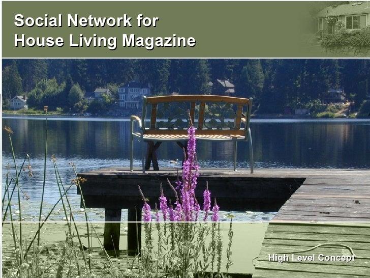 Social Network for  House Living Magazine High Level Concept