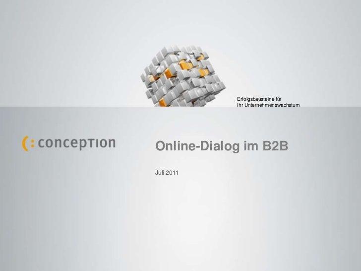 Erfolgsbausteine für Ihr Unternehmenswachstum<br />Online-Dialog im B2B<br />Juli 2011<br />