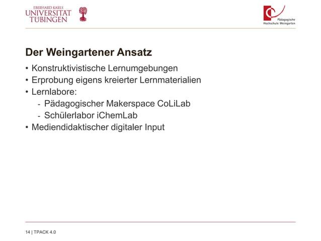 Der Weingartener Ansatz • Konstruktivistische Lernumgebungen • Erprobung eigens kreierter Lernmaterialien • Lernlabore: - ...