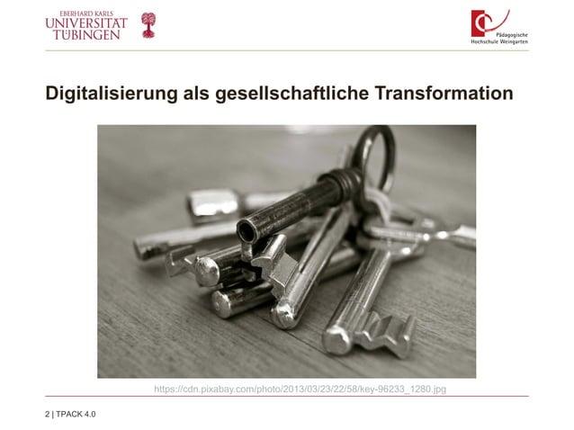 Digitalisierung als gesellschaftliche Transformation 2   TPACK 4.0 https://cdn.pixabay.com/photo/2013/03/23/22/58/key-9623...