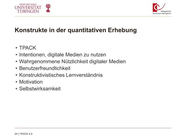 Konstrukte in der quantitativen Erhebung • TPACK • Intentionen, digitale Medien zu nutzen • Wahrgenommene Nützlichkeit dig...