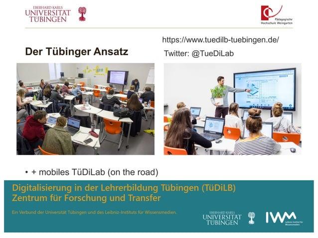 Der Tübinger Ansatz • + mobiles TüDiLab (on the road) 8   TPACK 4.0 https://www.tuedilb-tuebingen.de/ Twitter: @TueDiLab