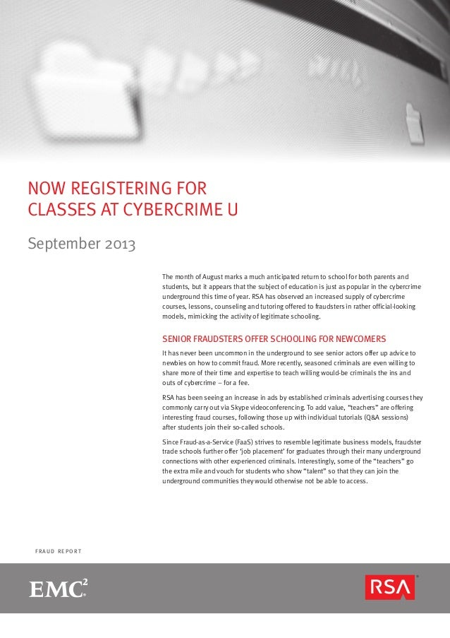page 1 F R A U D R E P O R T NOW REGISTERING FOR CLASSES AT CYBERCRIME U September 2013 The month of August marks a much a...