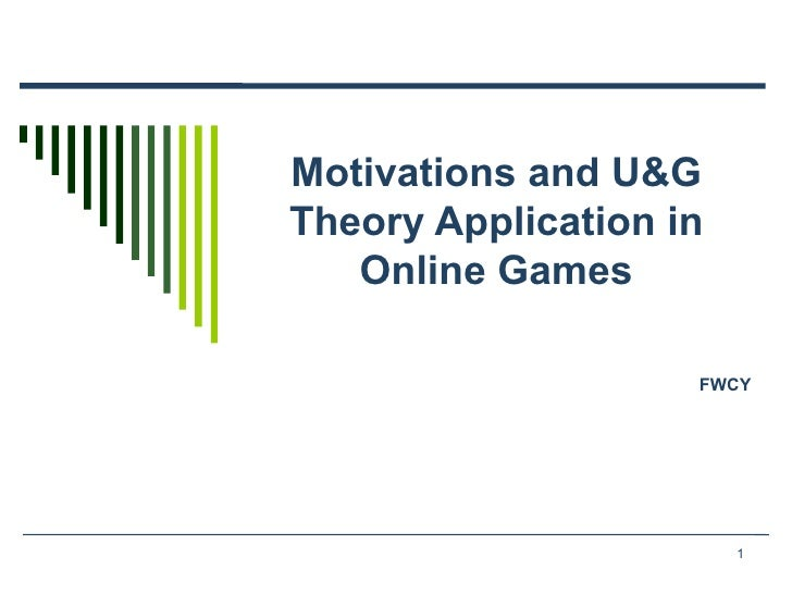 Motivations and U&G Theory Application in Online Games FWCY