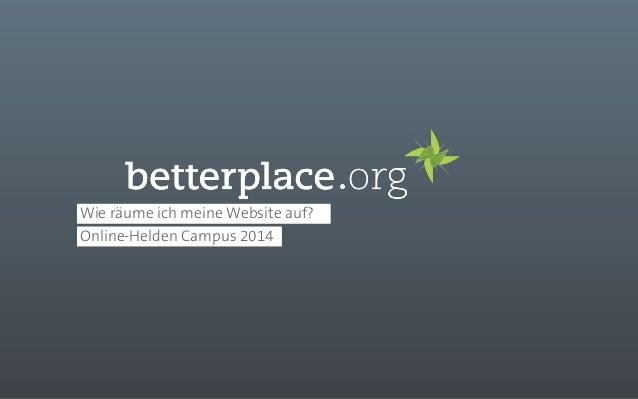 Wie räume ich meine Website auf?  Online-Helden Campus 2014