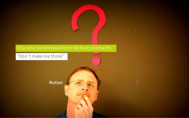 """Was eine nutzerfreundliche Website ausmacht:  """"Don´t make me think!""""  Nutzer"""