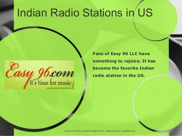 Indian Radio Stations in US Source of the content taken from https://www.easy96.com Fans of Easy 96 LLC have something to ...