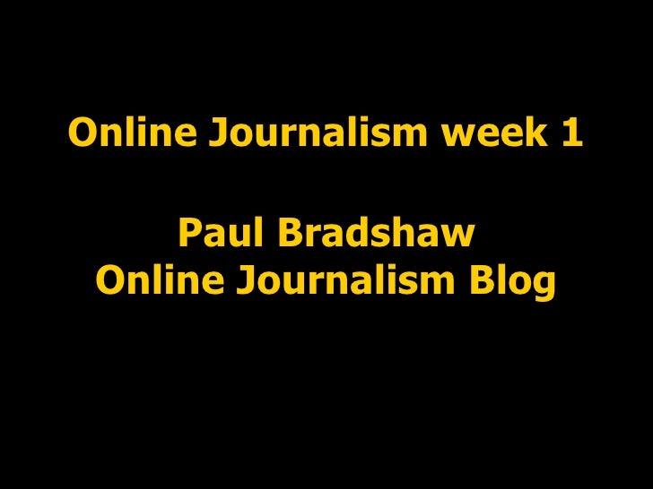 Online Journalism week 1 Paul Bradshaw Online Journalism Blog