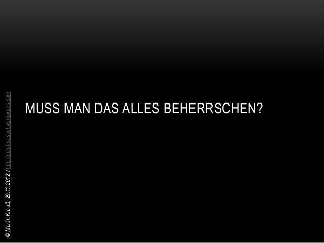 © Martin Krauß, 29.11.2012 / http://outofmessel.wordpress.com                 WAS HAT DAS MIT JOURNALISMUS ZU TUN?
