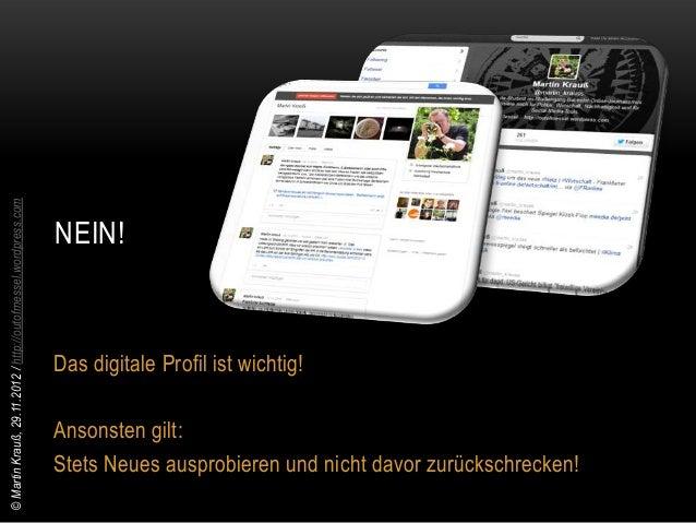 © Martin Krauß, 29.11.2012 / http://outofmessel.wordpress.com                 WAS IST JOURNALISMUS?