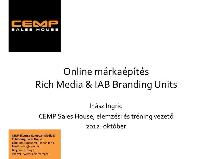 Online márkaépítés                            Rich Media & IAB Branding Units                             ...