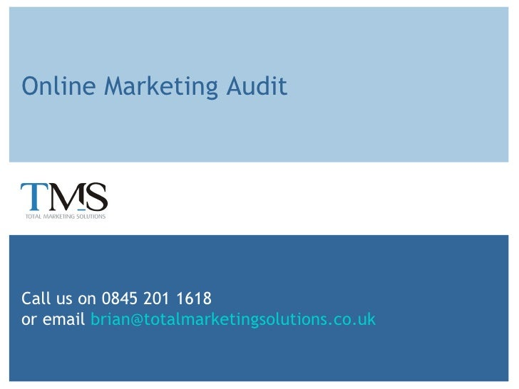 Online Marketing Audit Call us on 0845 201 1618  or email  [email_address]