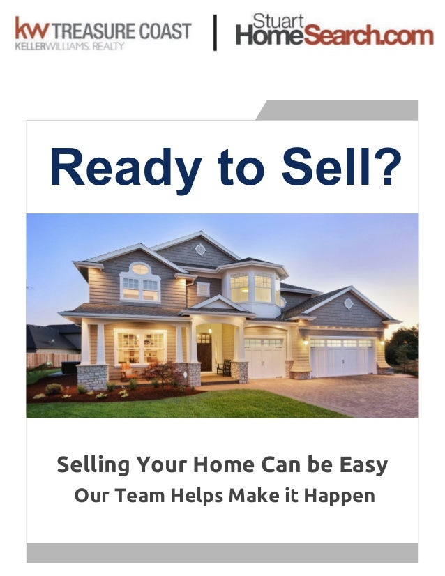 Ready to Sell? Selling Your Home Can be Easy Our Team Helps Make it Happen