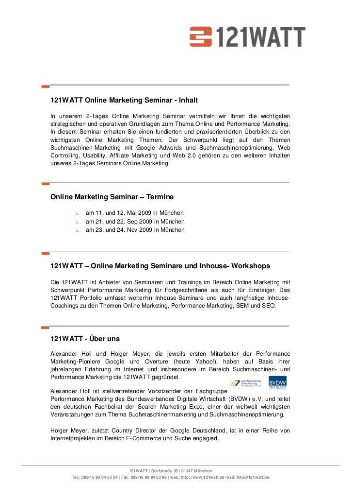 121WATT Online Marketing Seminar - Inhalt  In unserem 2-Tages Online Marketing Seminar vermitteln wir Ihnen die wichtigste...