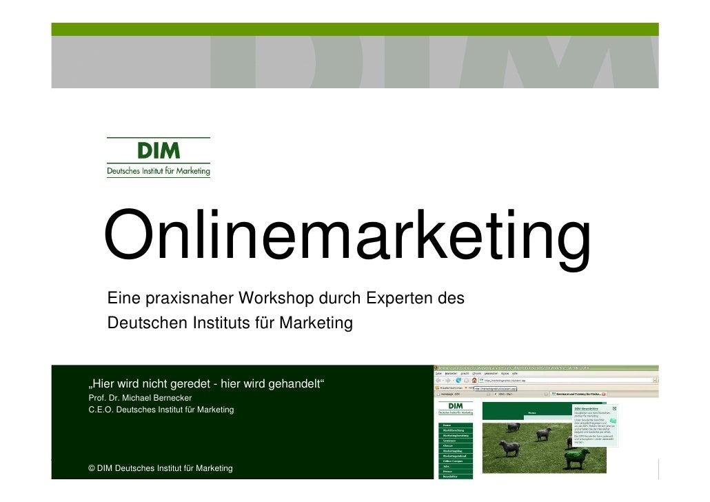 """Onlinemarketing     Eine praxisnaher Workshop durch Experten des     Deutschen Instituts für Marketing   """"Hier wird nicht ..."""