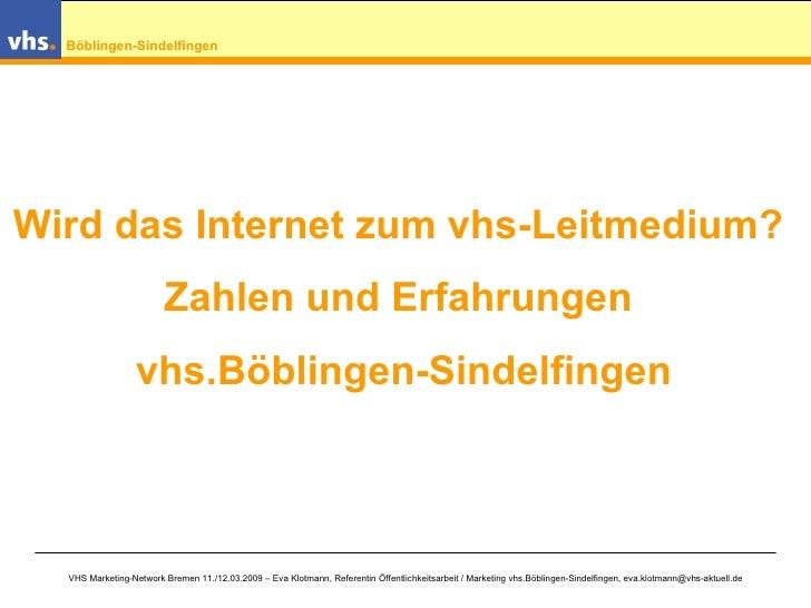 Wird das Internet zum vhs-Leitmedium?  Zahlen und Erfahrungen  vhs.Böblingen-Sindelfingen