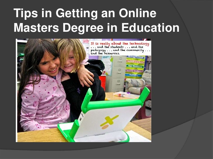 Tips in Getting an OnlineMasters Degree in Education