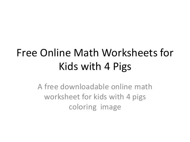 Free Online Math Worksheets for Kids with 4 Pigs – Online Math Worksheet