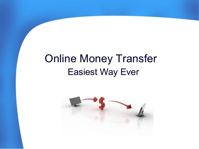 Online Money Transfer Easiest Way Ever on