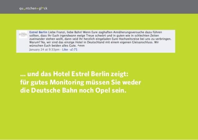 ... und das Hotel Estrel Berlin zeigt: für gutes Monitoring müssen Sie weder die Deutsche Bahn noch Opel sein. 16