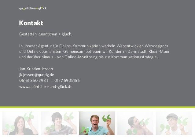 17 Gestatten, quäntchen + glück. In unserer Agentur für Online-Kommunikation werkeln Webentwickler, Webdesigner und Online...