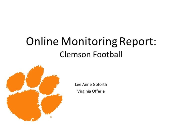 Online Monitoring Report: Clemson Football Lee Anne Goforth Virginia Offerle