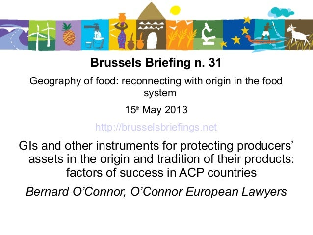 Brussels Briefing n. 31Geography of food: reconnecting with origin in the foodsystem15thMay 2013http://brusselsbriefings.n...
