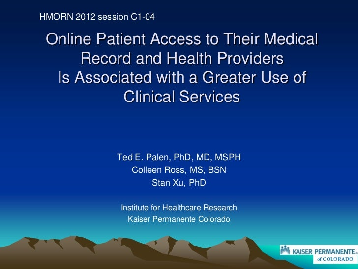 HMORN 2012 session C1-04 Online Patient Access to Their Medical      Record and Health Providers  Is Associated with a Gre...