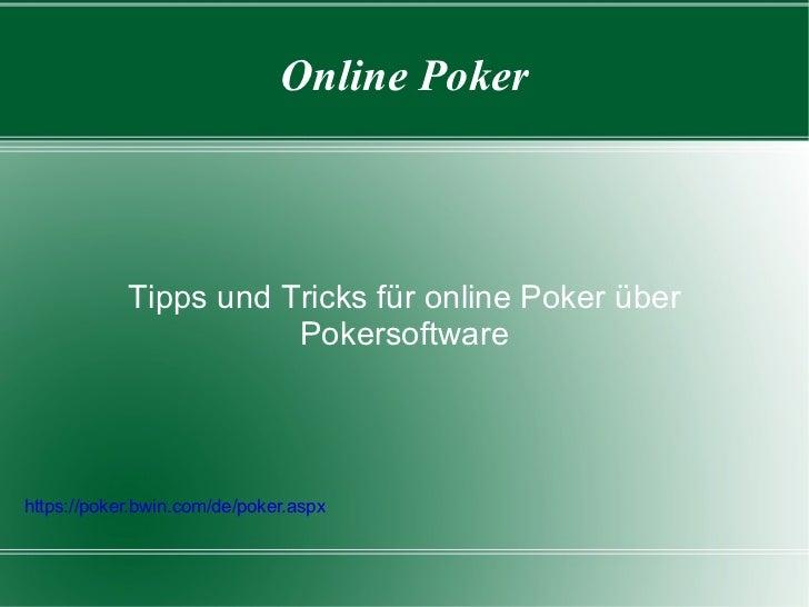 Online Poker Tipps und Tricks für online Poker über Pokersoftware https://poker.bwin.com/de/poker.aspx