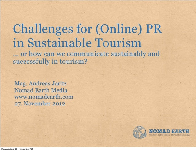 Challenges for (Online) PR          in Sustainable Tourism          ... or how can we communicate sustainably and         ...