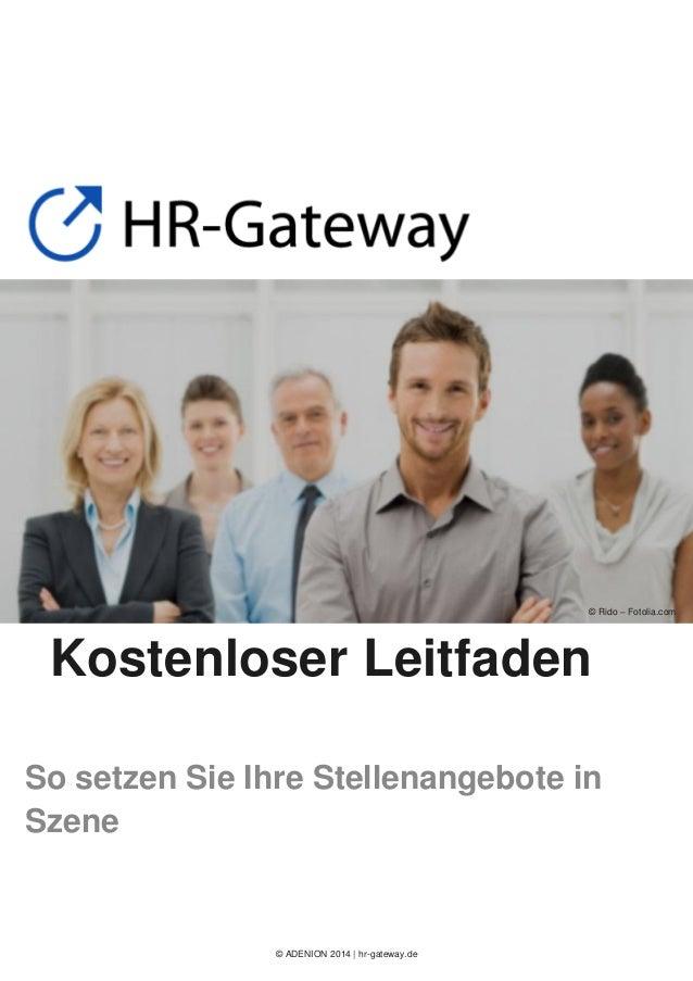 © ADENION 2014 | hr-gateway.de Kostenloser Leitfaden So setzen Sie Ihre Stellenangebote in Szene © Rido – Fotolia.com