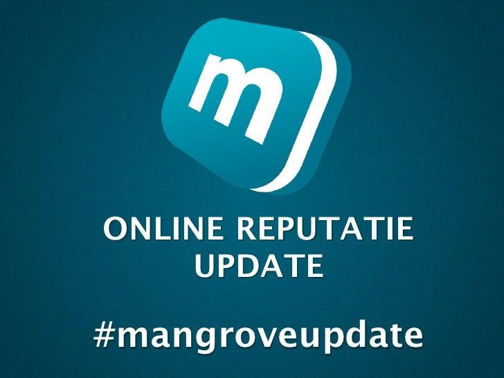 ONLINE REPUTATIE    UPDATE#mangroveupdate