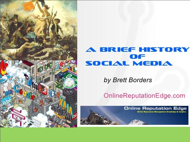 A Brief History       of Social Media    by Brett Borders    OnlineReputationEdge.com